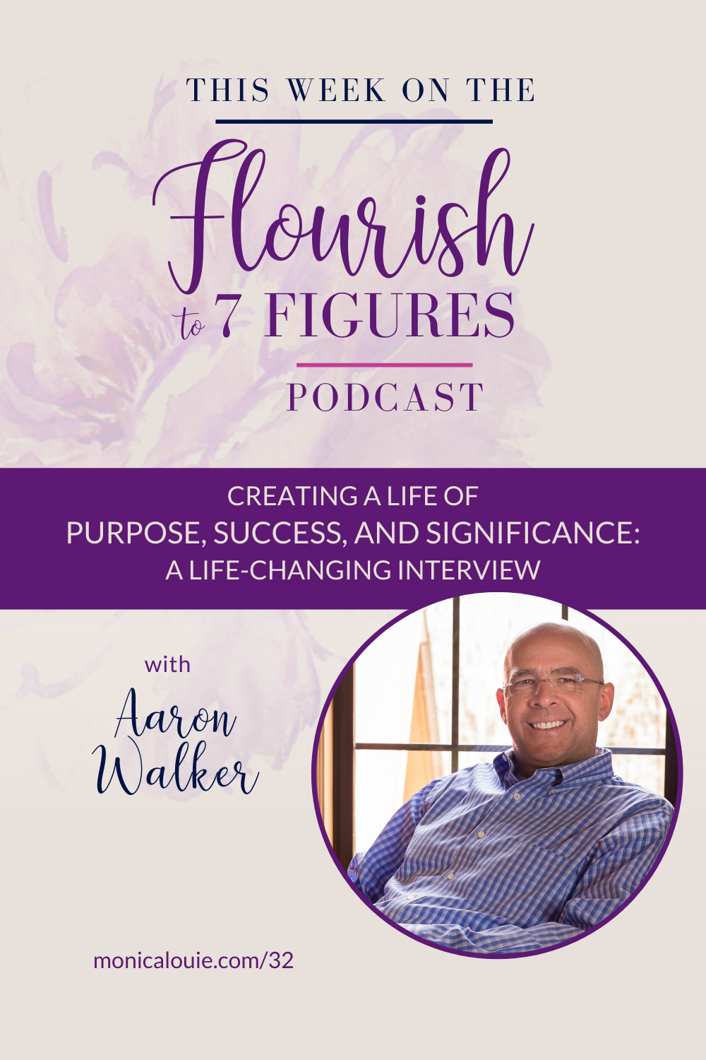 Creating a Life of Purpose, Success, and Significance -- A Life-Changing Interview with Aaron Walker (Pinterest)