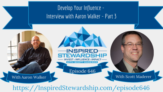 Episode-646_-Develop-Your-Influence-Interview-with-Aaron-Walker-Part-3