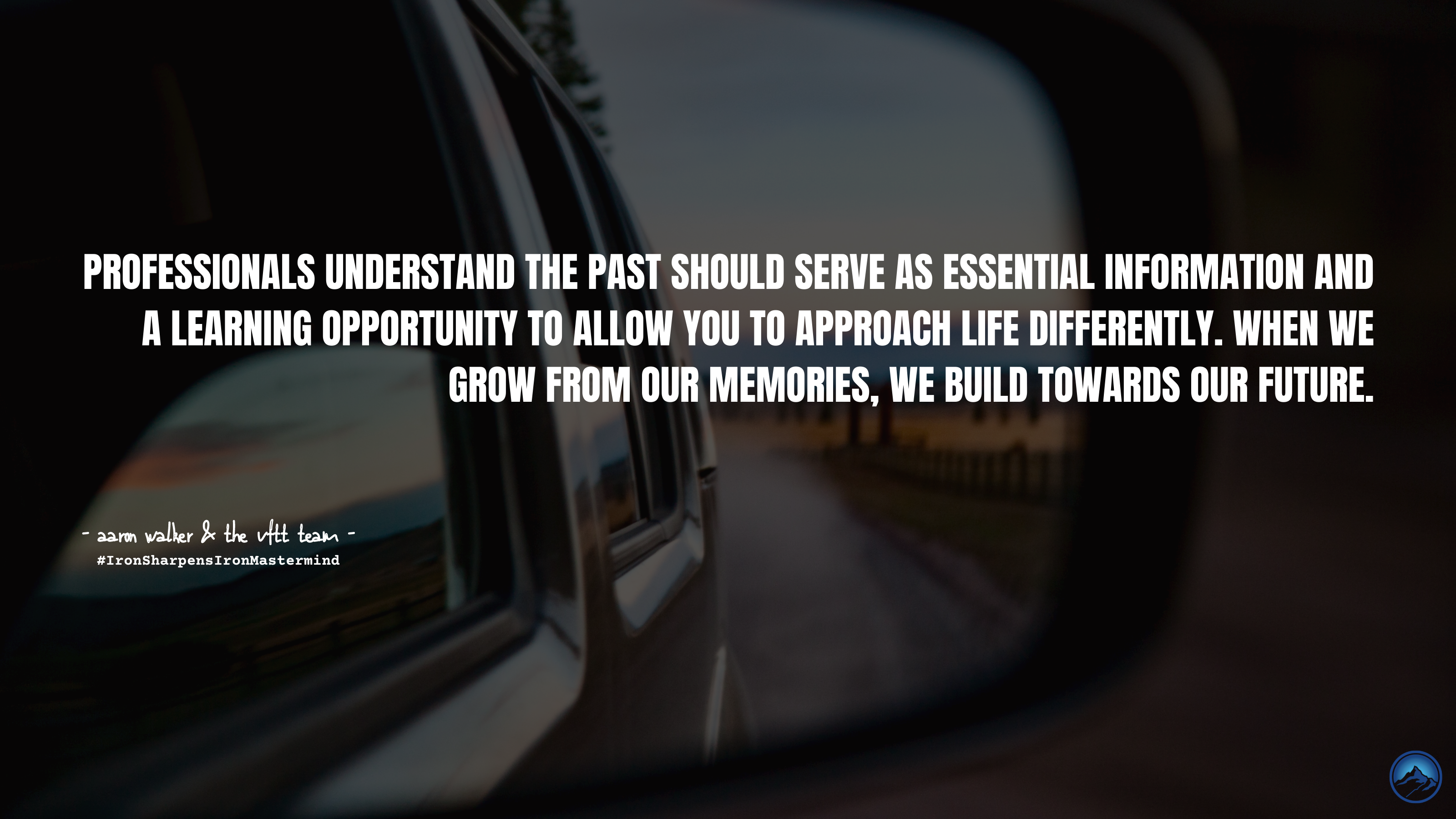 Professionals understand the past should serve as essential information and a learning opportunity to allow you to approach life differently. When we grow from our memories, we build towards our future.