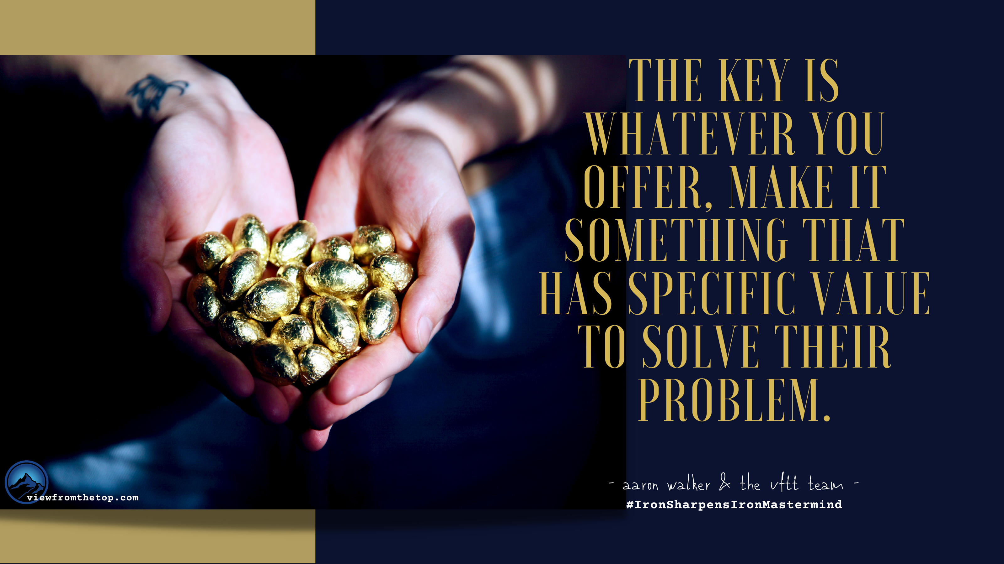 The key is whatever you offer, make it something that has specific value to solve their problem. (1)
