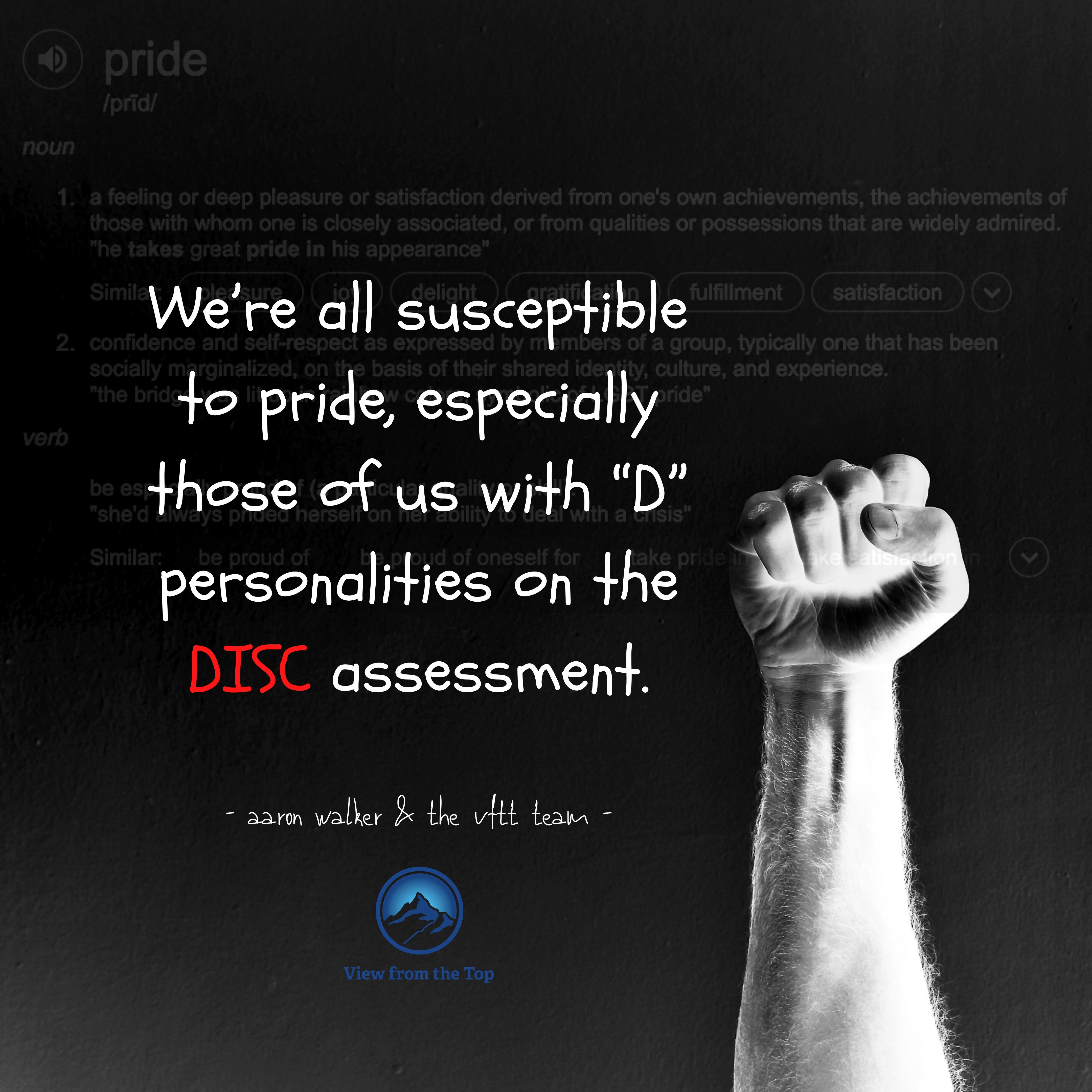 """We're all susceptible to pride, especially those of us with """"D"""" personalities on the DISC assessment."""