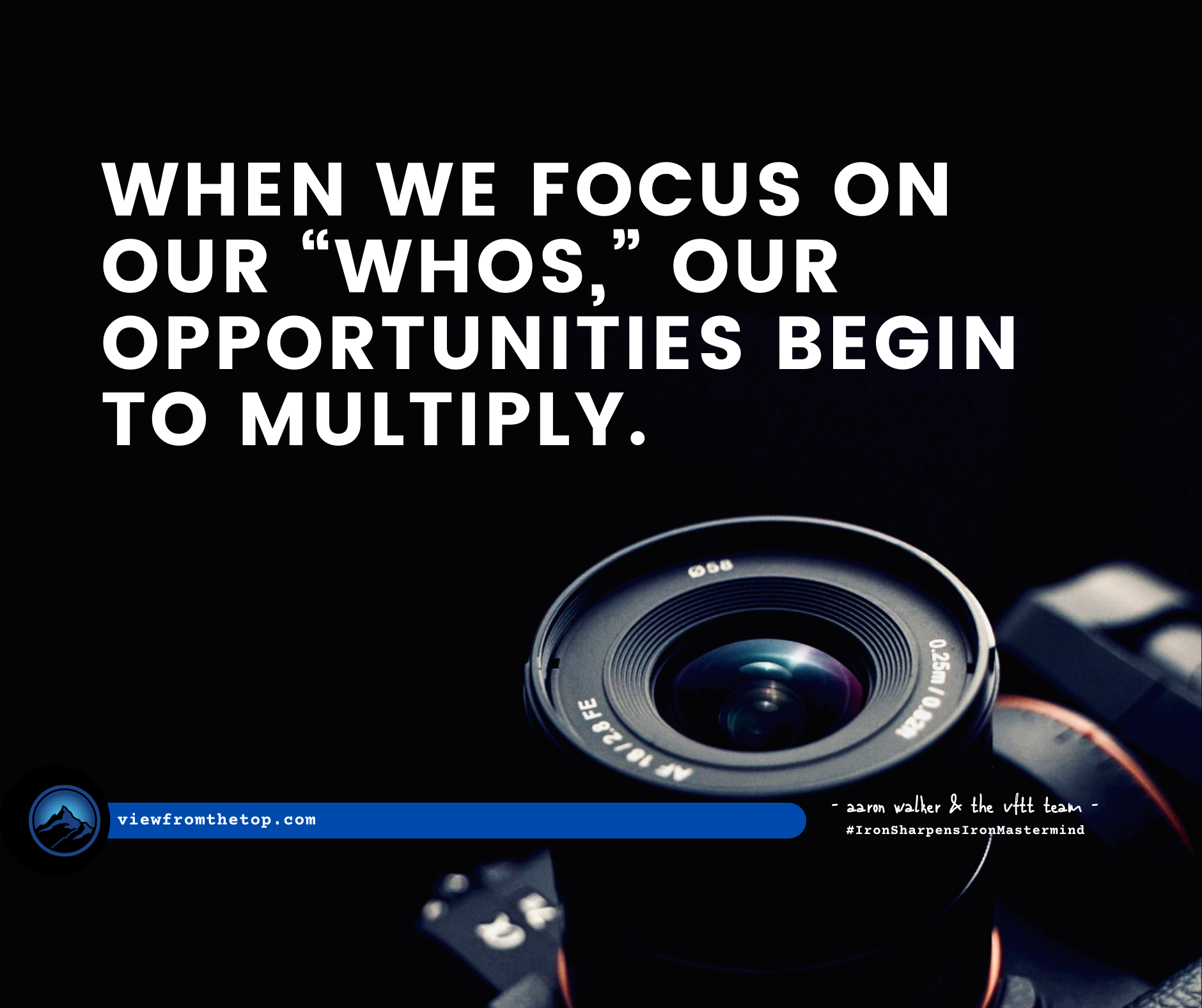 """When we focus on our """"whos,"""" our opportunities begin to multiply."""
