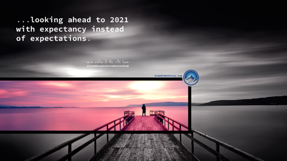 looking ahead to 2021 with expectancy instead of expectations. (1)