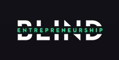 blind entrepreneurship podcast